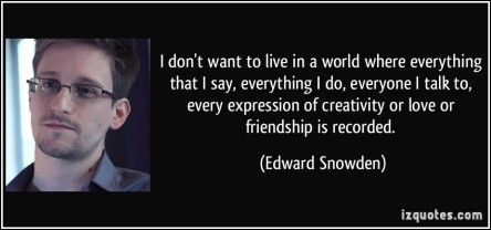quote-i-don-t-want-to-live-in-a-world-where-everything-that-i-say-everything-i-do-everyone-i-talk-to-edward-snowden-388695